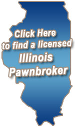 Find a licensed Illinois Pawnbroker